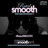 #RatedSMOOTH - The R&B Sessions II | @MrSmoothEMT