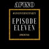 Afino - #LiveInternetParty: Epísσdє 11 (яєwínd)