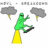 HØVL - BREAKDOWN