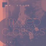 Mr. Solis - Mixxed Classics #5