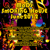 MaDs-SmOkInG_HoUsE-June2012