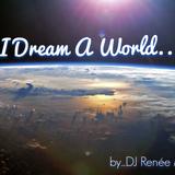 I Dream A World...