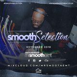 @MrSmoothEMT   #SmoothSelection - Nov 2018   R&B, Hip-Hop, Dancehall, Afrobeats, UK