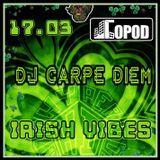 Dj Carpe Diem @ Irish Vibes (17.03.18)