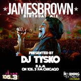 DJ TY SKO JAMES BROWN BDAY MIX AIRED 5-3-18 ON 106.3 MORNING MIXTAPE