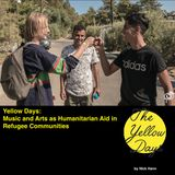 Yellow Days: Music and Arts as Humanitarian Aid in Refugee Communities