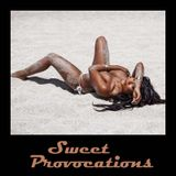 Sweet Provocations