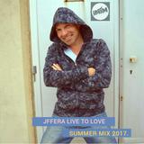 JFFERA Live To Love Summer mix 2017.