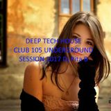 Deep Tech House Club 105 Underground Session - Dj Pita B