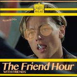 The Friend Hour With Friends 06/07/2018
