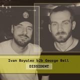 George Bell b2b Ivan Bryuler / DISSIDENT / MOSCOW