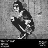 "157. Mary Jane Mixtape #8 ""Black Isn't Black"""