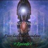 Psychedelic Sunday - Episode 1