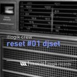 Illogik Reset #1 djset - 030909