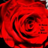 (My) Little Shop of Horrors*** with Sarra presents *A Rose Is Still A Rose*, 22_12_2015