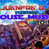 House Music 2015 Mixed By JUANFRA DJ