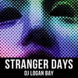 Stranger Days • DJ Logan Bay • 04-28-16