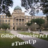 College Chronicles Pt. 1 - #TurnUp