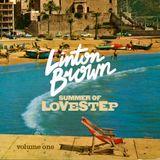 Linton Brown's Summer Of Lovestep Vol. 1 (2010)