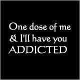 One Dose of me.....