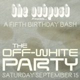 The Outpost presents... The Off-White Party