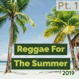 #ReggaeForTheSummer Pt. 1 (2019) - Telo J