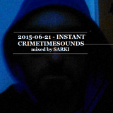2015-06-21 - INSTANT - mixed by SARKI