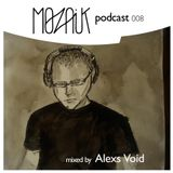 Mozaik Podcast 008 by Alexs Void