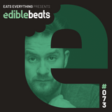 EB073 - edible bEats - Eats Everything live from Elrow at Amnesia, Ibiza (Part 4)