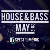 Spectrum House & Bass May 17 - @SpectrumDJUK