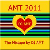 AMT 2011 The Mixtape by DJ AMT