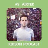 Kidson Podcast #9 - Airtek
