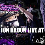 Jon Dadon Live at Lovelife / Episode 70