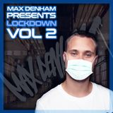 LOCKDOWN VOL.2 // @MaxDenham