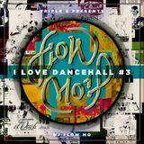 I_Love_Dancehall#3 - Live -