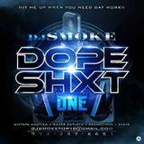Dj Smoke - Dope Shxt v1