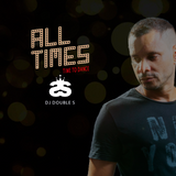 001 - PODCAST ALL TIMES - DJ DOUBLE S