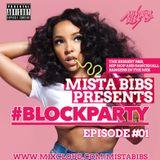 Mista Bibs - #BlockParty Episode 1