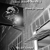 Classic House Vibes Vol. 3 - House So Special