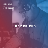 Joey Bricks Playlist - Wednesday 8th November 2017 - MCR Live Residents