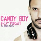 CANDY BOY B-DAY PODCAST By Roger Paiva