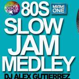 80s Slow Jam Medley DJ Alex Gutierrez