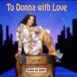 To Donna with Love