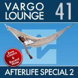 VARGO LOUNGE 41 - Afterlife Special 2