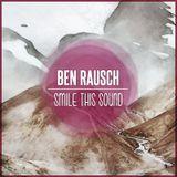 Ben Rausch // Smile This Mixtape #11