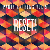 RESET! - PARTY ANTHEMS Vol. 5