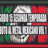Metal Under Episodio 15 Segunda Temporada Tributo al Metal Mexicano 80's, 90's y 2000's