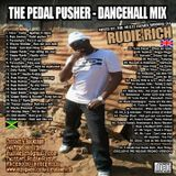 RUDIE RICH - THE PEDAL PUSHER DANCEHALL MIX APRIL 2011