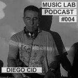 Music Lab Podcast | Diego Cid | #004