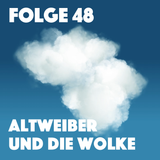 Folge 48 | Altweiber und die Wolke
